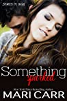 Something Sparked (Sparks in Texas, #2)