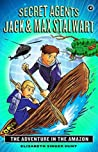 The Adventure in the Amazon: Brazil (Secret Agents Jack and Max Stalwart #2)