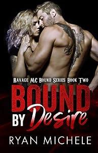 Bound by Desire (Ravage MC Bound, #2)