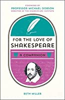 For the Love of Shakespeare: A Companion