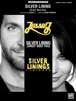 Silver Lining (Crazy 'Bout You) (from Silver Linings Playbook): Piano/Vocal/Guitar, Sheet
