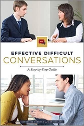 Effective Difficult Conversations by Catherine Soehner, Ann Darling