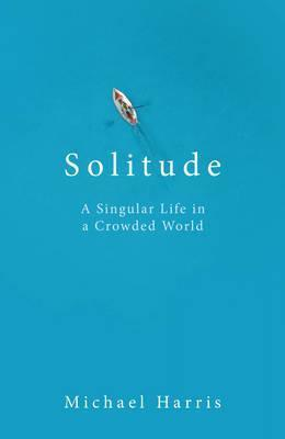 Solitude-In-Pursuit-of-a-Singular-Life-in-a-Crowded-World
