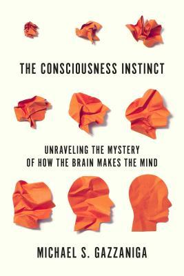 The-Consciousness-Instinct-Unraveling-the-Mystery-of-How-the-Brain-Makes-the-Mind