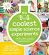 The 101 Coolest Simple Sciene Experiments: Awesome Things To Do With Your Parents, Babysitters and Other Adults