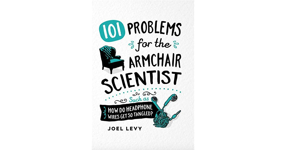 101 Problems for the Armchair Scientist by Joey Levy