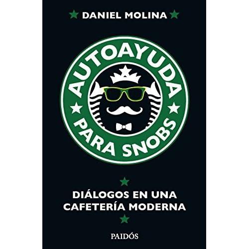 Resultado de imagen para Autoayuda para snobs Autor: Daniel Molina