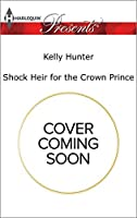 Shock Heir for the Crown Prince (Claimed by a King)