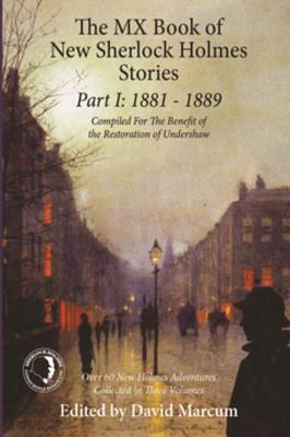 The MX Book of New Sherlock Holmes Stories Part I: 1881 to 1889 by