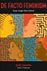 Defacto Feminism: Essays Straight Outta Oakland
