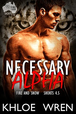 Necessary Alpha (Fire and Snow Shorts Book 1)