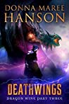 Deathwings (Dragon Wine, #3)