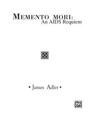 Memento Mori -- An AIDS Requiem: Ttbb Chorus and Soloists (English, Hebrew, and Latin Languages), Vocal Score