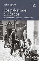 LOS PALESTINOS OLVIDADOS. Historia de los palestinos de Israel (Reverso. Historia Crítica)