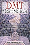 Book cover for DMT: The Spirit Molecule: A Doctor's Revolutionary Research into the Biology of Near-Death and Mystical Experiences