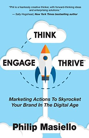 Think – Engage - Thrive: Marketing Actions To Skyrocket Your Brand
