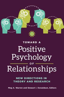 Toward a Positive Psychology of Relationships