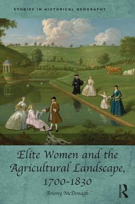 Elite Women and the Agricultural Landscape, 1700-1830