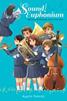 Sound! Euphonium: Welcome to the Kitauji High School Concert Band