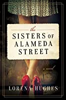 The Sisters of Alameda Street: A Novel
