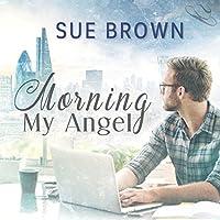 Morning My Angel (Angel Enterprises, #1)