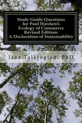 Study Guide Questions for Paul Hawken's the Ecology of Commerce Revised Edition: A Declaration of Sustainability: A Workbook to Record Your Responses to 200 Questions