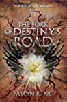 The Fork of Destiny's Road (The Age of the Infinite, #1)