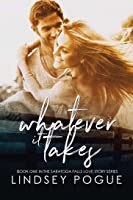 Whatever It Takes (A Saratoga Falls Love Story, #1)