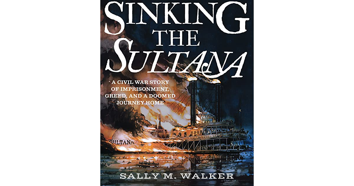 a study on the tragic sinking of the sultana On april 27, 1865, the steamboat sultana exploded and sank while traveling up the mississippi river, killing an estimated 1,800 people the event remains.