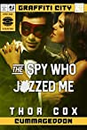 The Spy Who Jizzed Me (Graffiti City: Cummageddon Issue #2)