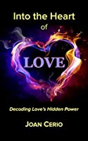 Into the Heart of Love: Decoding Love's Hidden Power