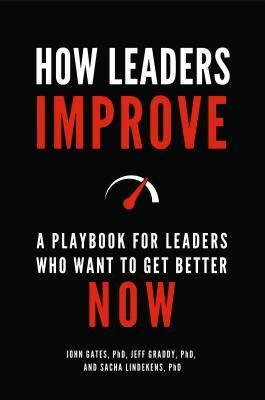 How-Leaders-Improve-A-Playbook-for-Leaders-Who-Want-to-Get-Better-Now