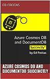 Azure Cosmos DB and DocumentDB Succinctly
