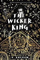 The Wicker King (The Wicker King, #1)