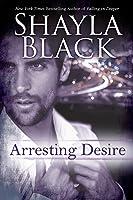 Arresting Desire (Sexy Capers, #3)