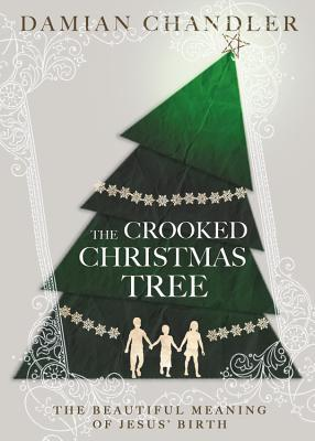The Crooked Christmas Tree: The Beautiful Meaning of Jesus