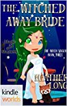 The Witched Away Bride (Witch Singer #3)