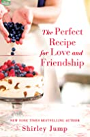 The Perfect Recipe for Love and Friendship (O'Bannon Sisters #1)