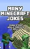 Many Minecraft Jokes (Video Game jokes Book 1)