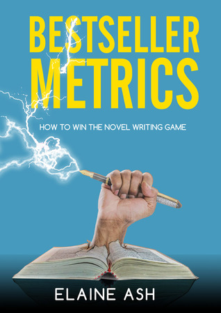 Bestseller Metrics: How to Win the Novel Writing Game (Structure, #1)