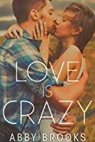 Love Is Crazy (Love Is #1)