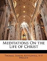 Meditations on the Life of Christ