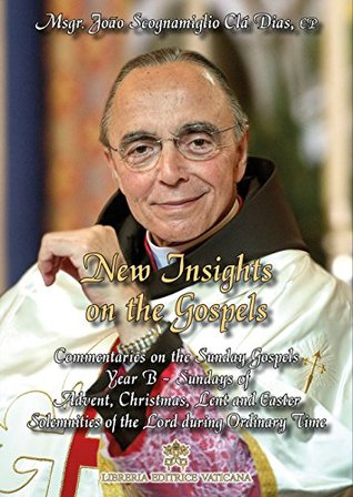New Insights on the Gospels - Volume 3: Sundays of Advent, Christmas, Lent, and Easter - Solemnities of the Lord during Ordinary Time