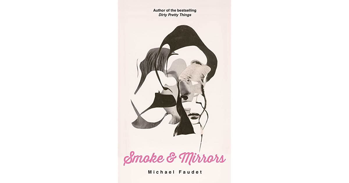 Dirty Pretty Things Book Cover : Smoke mirrors by michael faudet