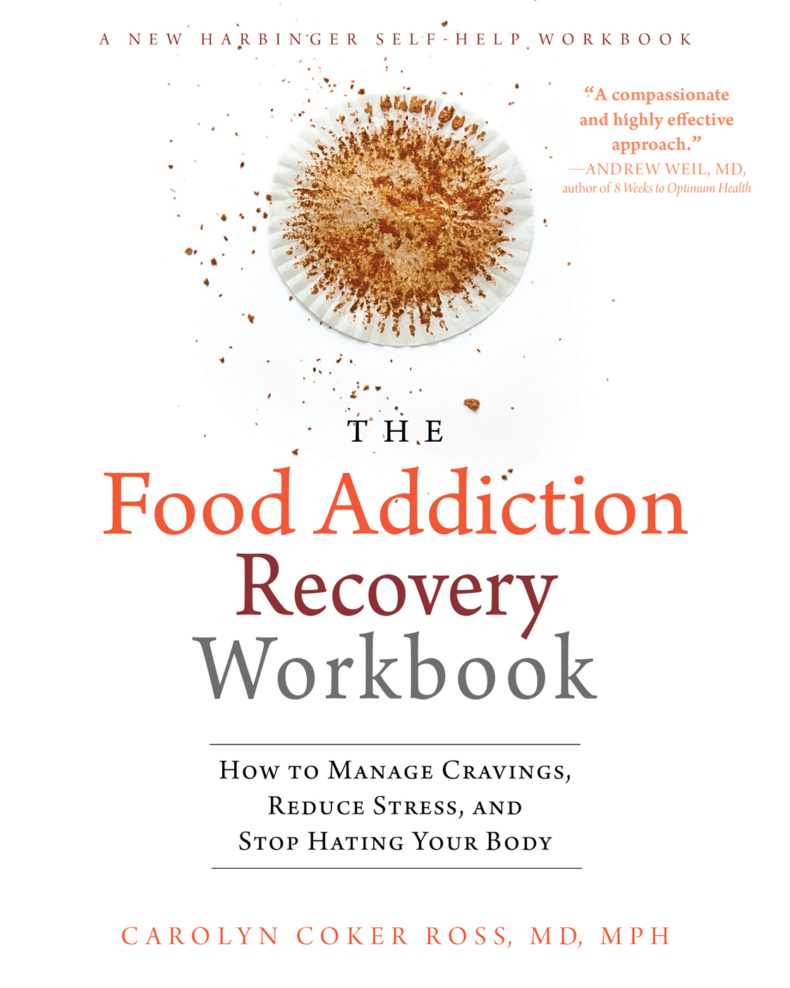 The Food Addiction Recovery Workbook How to Manage Cravings, Reduce Stress, and Stop Hating Your Body