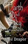 Earth and Sky (Earth and Sky Saga, #1)