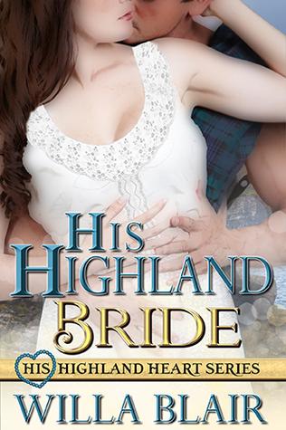His Highland Bride (His Highland Heart series Book 3)