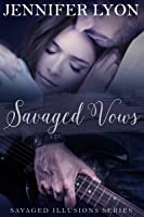 Savaged Vows (Savaged Illusions Trilogy, #2)