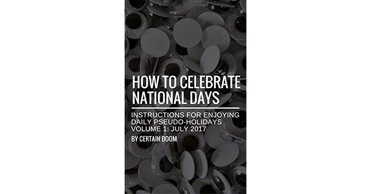 How to Celebrate National Days: Instructions for Enjoying Daily