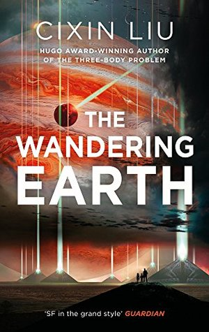The Wandering Earth by Liu Cixin